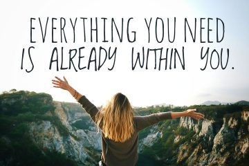 Everything you need is already within you
